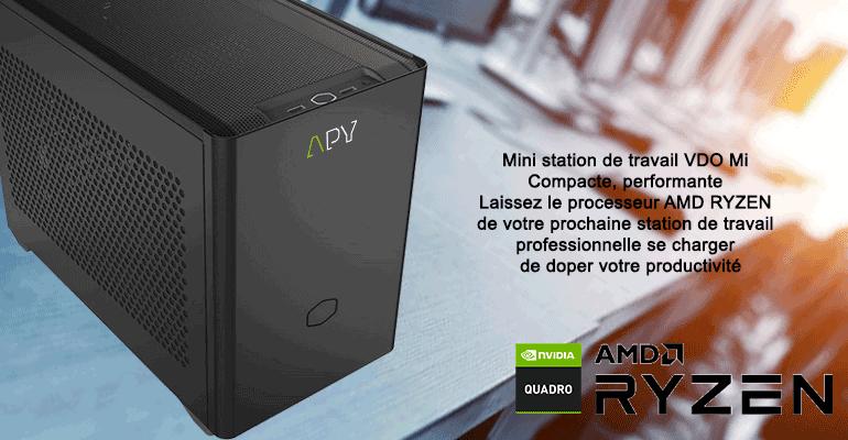 Station de travail APY VDO Mi AMD ryzen